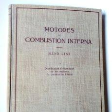 Libros de segunda mano: MOTORES DE COMBUSTION INTERNA IX - DISTRIBUCIÓN Y REGULACIÓN... (HANS LIST) ED. LABOR, 1952. Lote 147581154