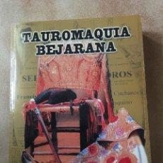 Libros de segunda mano: TAUROMAQUIA BEJARANA VOLAPIE. Lote 147584684