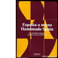 Libros de segunda mano: ESPAÑA A MANO: GUÍA DE TALLERES ARTESANOS = HANDMADE SPAIN: A GUIDE TO ARTISAN WORKSHOPS. Lote 147585542