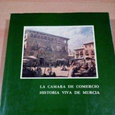 Libros de segunda mano: LA CAMARA DE COMERCIO HISTORIA VIVA DE MURCIA - BUEN ESTADO - VER FOTOS . Lote 147585994