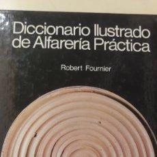 Libros de segunda mano: DICCIONARIO ILUSTRADO DE ALFARERIA PRATICA ROBERT FOURNIER OMEGA1981. Lote 147589756