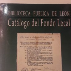 Libros de segunda mano: CATALOGO FONDO LOCAL BIBLIOTECA DE LEON 1995. Lote 147591060