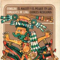 Libros de segunda mano: O. GONÇALVES DE LIMA : EL MAGUEY Y EL PULQUE EN LOS CÓDICES MEXICANOS (FONDO DE CULTURA, 1978). Lote 147591194