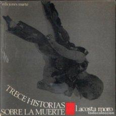 Libros de segunda mano: ACOSTA MORO : TRECE HISTORIAS SOBRE LA MUERTE CON SERES VIVOS EN UN CEMENTERIO (MARTE, 1967). Lote 147594414