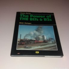 Libros de segunda mano: LIBRO. THE POWER OF THE B17S AND B2S (TRENES, LOCOMOTORAS VAPOR). PETER SWINGER, HAYNES, 1988. Lote 147616682