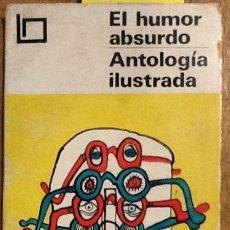Libros de segunda mano: EL HUMOR ABSURDO - ANTOLOGÍA ILUSTRADA. Lote 147609782