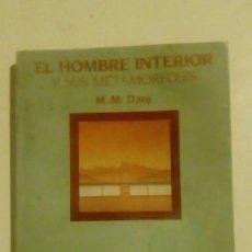 Libros de segunda mano: EL HOMBRE INTERIOR Y SUS METAMORFOSIS M. M. DAVY DE INTEGRAL. Lote 147637282