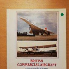 Libros de segunda mano: BRITISH COMMERCIAL AIRCRAFT. SIXTY YEARS IN PICTURES (PAUL ELLIS). Lote 147638318