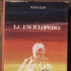 Libros de segunda mano: NOVALIS. LA ENCICLOPEDIA. EDITORIAL FUNDAMENTOS. 1ª EDICIÓN, 1976. TAPA BLANDA CON SOLAPA.. Lote 147653706