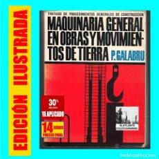 Libros de segunda mano: MAQUINARIA GENERAL EN OBRAS Y MOVIMIENTOS DE TIERRA - P. GALABRU - REVERTÉ - BUEN ESTADO GENERAL. Lote 147658098