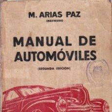 Libros de segunda mano: MANUAL DE AUTOMÓVILES / MANUEL ARIAS PAZ - 2ª EDICIÓN, 1941. Lote 147660074