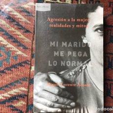 Libros de segunda mano: AGRESIÓN A LA MUJER: REALIDADES Y MITOS. MIGUEL LORENTE. BUEN ESTADO. Lote 147664040