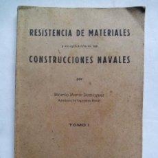 Libros de segunda mano: RESISTENCIA DE MATERIALES Y SU APLICACIÓN EN LAS CONSTRUCCIONES NAVALES. RICARDO MARTÍN DOMÍNGUEZ.. Lote 147724886