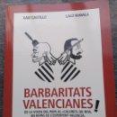 Libros de segunda mano: BARBARITATS VALENCIANES! 2015, XAVI CASTILLO Y LALO KUBALA .RUST. 180PP. Lote 147729902