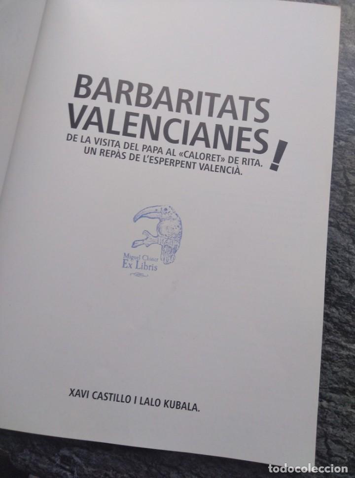 Libros de segunda mano: BARBARITATS VALENCIANES! 2015, XAVI CASTILLO Y LALO KUBALA .RUST. 180PP - Foto 7 - 147729902