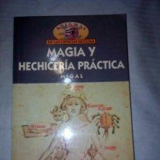 Libros de segunda mano: MAGIA Y HECHICERÍA PRÁCTICA .MIGAL. Lote 147730410