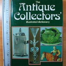Livros em segunda mão: LIBRO DE ANTIGUEDADES Y COLECCIONISMO THE ANTIQUE COLLECTORS ILLUSTRATED DICTIONARY, HAMLYN 1974. Lote 147732474