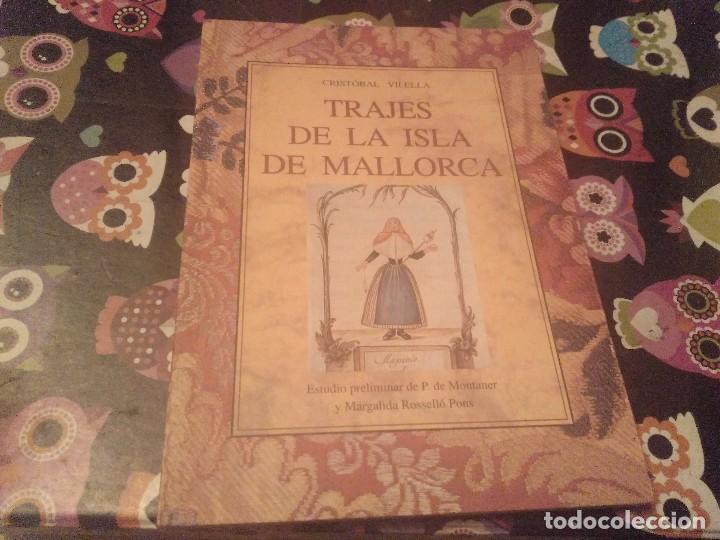 TRAJES DE LA ISLA DE MALLORCA. CRISTÓBAL VILELLA. JOSÉ J. DE OLAÑETA,EDITOR. 2000. UNIC A TC!!!! (Libros de Segunda Mano - Ciencias, Manuales y Oficios - Otros)