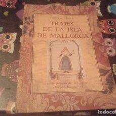 Libros de segunda mano: TRAJES DE LA ISLA DE MALLORCA. CRISTÓBAL VILELLA. JOSÉ J. DE OLAÑETA,EDITOR. 2000. UNIC A TC!!!!. Lote 147745126