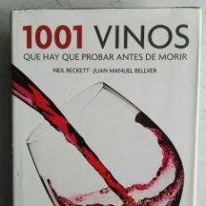 Libros de segunda mano: 1001 VINOS QUE HAY QUE PROBAR ANTES DE MORIR. Lote 147746821