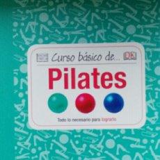 Libros de segunda mano: CURSO BÁSICO DE PILATES. DK EDICIONES.. Lote 147768524