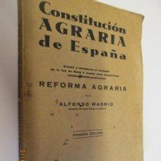 Libros de segunda mano: CONSTITUCION AGRARIA DE ESPAÑA - ALFONSO MADRID-1ª EDICIO 1933 REFORMA AGRARIA . Lote 147781050