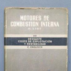 Libros de segunda mano: MOTORES DE COMBUSTION INTERNA. DESGASTE COSTE DE EXPLOTACION Y RENTABILIDAD. HANS LIST. Lote 147805530