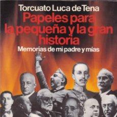 Libros de segunda mano: TORCUATO LUCA DE TENA - PAPELES PARA LA PEQUEÑA Y LA GRAN HISTORIA - EDITORIAL PLANETA 1991. Lote 147818434