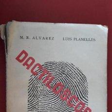 Libros de segunda mano: DACTILOSCOPIA. M R ALVAREZ LUIS PLANELLES. 1939. Lote 147845642