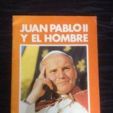 Libros de segunda mano: JUAN PABLO II Y EL HOMBRE / SUQUÍA, ANGEL. Lote 147872058