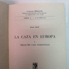 Libros de segunda mano: LA CAZA EN EUROPA EDT. HERAKLES 1956. Lote 147878578