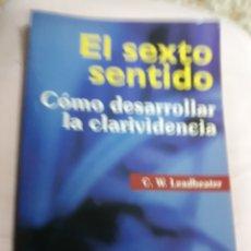 Libros de segunda mano: LIBRO: EL SEXTO SENTIDO- COMO DESARROLLAR LA CLARIVIDENCIA DE C.D. LEADBEATER. Lote 147883645