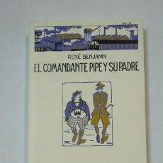 Libros de segunda mano: EL COMANDANTE PIPE Y SU PADRE. - RENÉ BENJAMÍN. LOS HUMORISTAS CALPE. TDK360. Lote 147890698