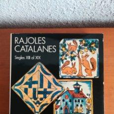 Libros de segunda mano: RAJOLES CATALANES SEGLES XIII AL XIX - FIRMA I DEDICATÒRIA JORDI LLORENS - TIRADA LIMITADA NUMERADA. Lote 147912582