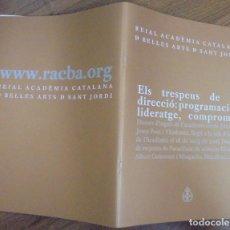 Libros de segunda mano: ELS TRESPEUS DE LA DIRECCIÓ: PROGRAMACIÓ, LIDERATGE, COMPROMIS. REIAL ACADÉMIA CATALANA BELLES ARTS. Lote 147945558