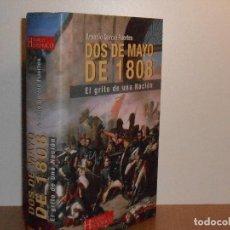 Libros de segunda mano: DOS DE MAYO: EL GRITO DE UNA NACIÓN, ARSENIO GARCÍA FUERTES. Lote 147987910