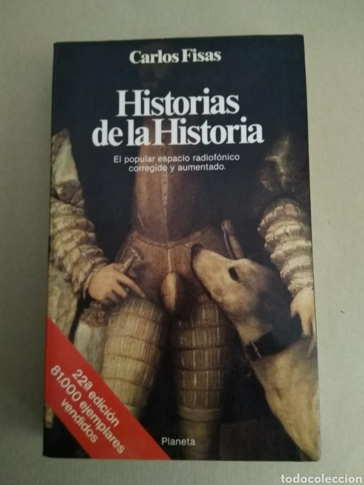 HISTORIAS DE LA HISTORIA/ CARLOS FISAS (Libros de Segunda Mano - Historia - Otros)