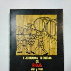 Libros de segunda mano: II JORNADAS TECNICAS DE RIOJA VID Y VINO. HARO LOGROÑO. JUNIO 1972. TDK360. Lote 147991806