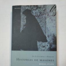 Libros de segunda mano: HISTORIAS DE MASONES. DE EL ESCORIAL AL BANESTO, 1577-1993 - AYLLÓN, MANUEL. TDK360. Lote 147994522