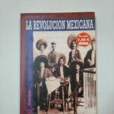 Libros de segunda mano: LA REVOLUCION MEXICANA. OJEDA, MARIO. TDK360. Lote 147995058