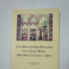 Libros de segunda mano: LOS MONASTERIOS RIOJANOS EN LA EDAD MEDIA. HISTORIA, CULTURA Y ARTE. JUAN CORDERO RIVERA. TDK360. Lote 147995938