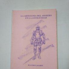 Libros de segunda mano: LA ARTESANÍA DEL ARMERO EN LA ANTIGÜEDAD..PLÁCIDO LASARTE. CARLOS NIETO GARCÍA. TDK360. Lote 147996682