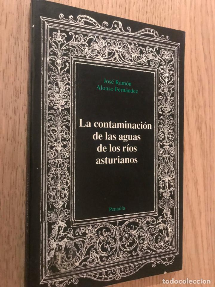 LA CONTAMINACIÓN DE LAS AGUAS DE LOS RÍOS ASTURIANOS. JOSE RAMON ALONSO FERNANDEZ (Libros de Segunda Mano - Ciencias, Manuales y Oficios - Otros)