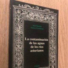 Libros de segunda mano: LA CONTAMINACIÓN DE LAS AGUAS DE LOS RÍOS ASTURIANOS. JOSE RAMON ALONSO FERNANDEZ. Lote 147996878