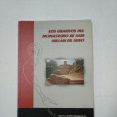 Libros de segunda mano: LOS GRAFITOS DEL MONASTERIO DE SAN MILLAN DE SUSO. MIGUEL IBAÑEZ. TEODORO LEJARRAGA LA RIOJA. TDK360. Lote 147997530