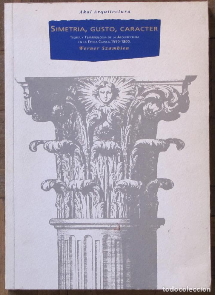 SIMETRÍA, GUSTO, CARACTER. WERNER SZAMBIEN. AKAL EDITORES. 1993. RÚSTICA CON SOLAPA. (Libros de Segunda Mano - Bellas artes, ocio y coleccionismo - Otros)