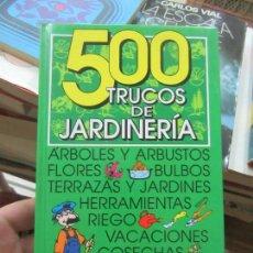 Libros de segunda mano: LIBRO 500 TRUCOS DE JARDINERÍA 1997 GRAFALCO L-809-1170 . Lote 148011114