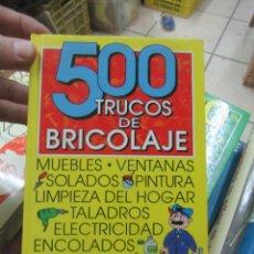 Libros de segunda mano: LIBRO 500 TRUCOS DE BRICOLAJE 1997 GRAFALCO L-809-1172. Lote 148011426