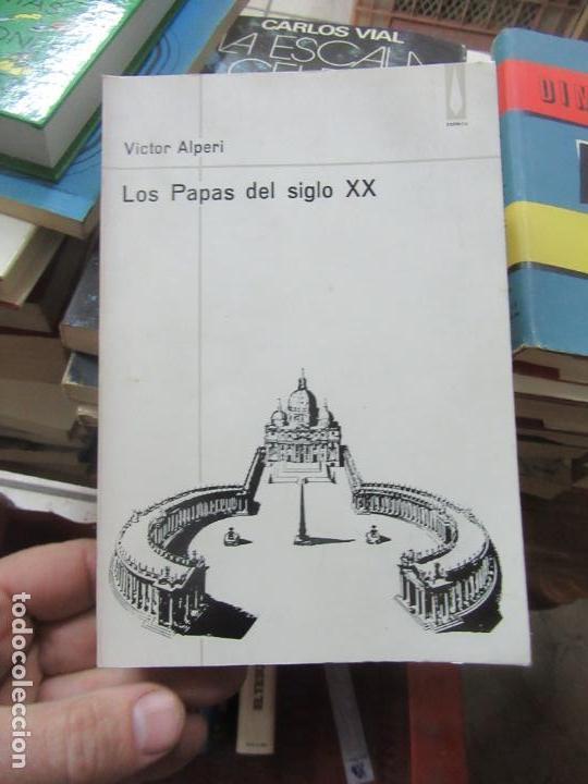 LIBRO LOS PAPAS DEL SIGLO XX VICTOR ALPERI 1966 PLAZA Y JANES L-809-1179 (Libros de Segunda Mano (posteriores a 1936) - Literatura - Otros)