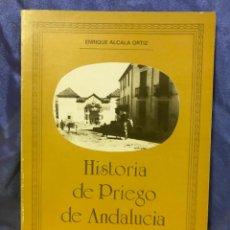Libros de segunda mano: ALCALÁ ORTIZ, ENRIQUE. HISTORIA DE PRIEGO DE ANDALUCÍA. (TOMO I) 1988. Lote 148015098